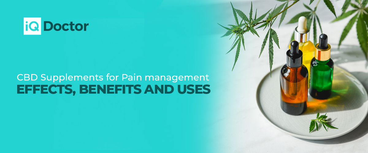 CBD Supplements for Pain Management: Effects, Benefits and Uses
