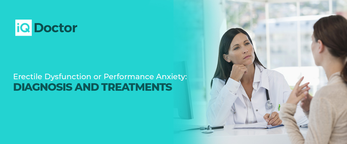 Erectile Dysfunction or Performance Anxiety: Diagnosis and treatments