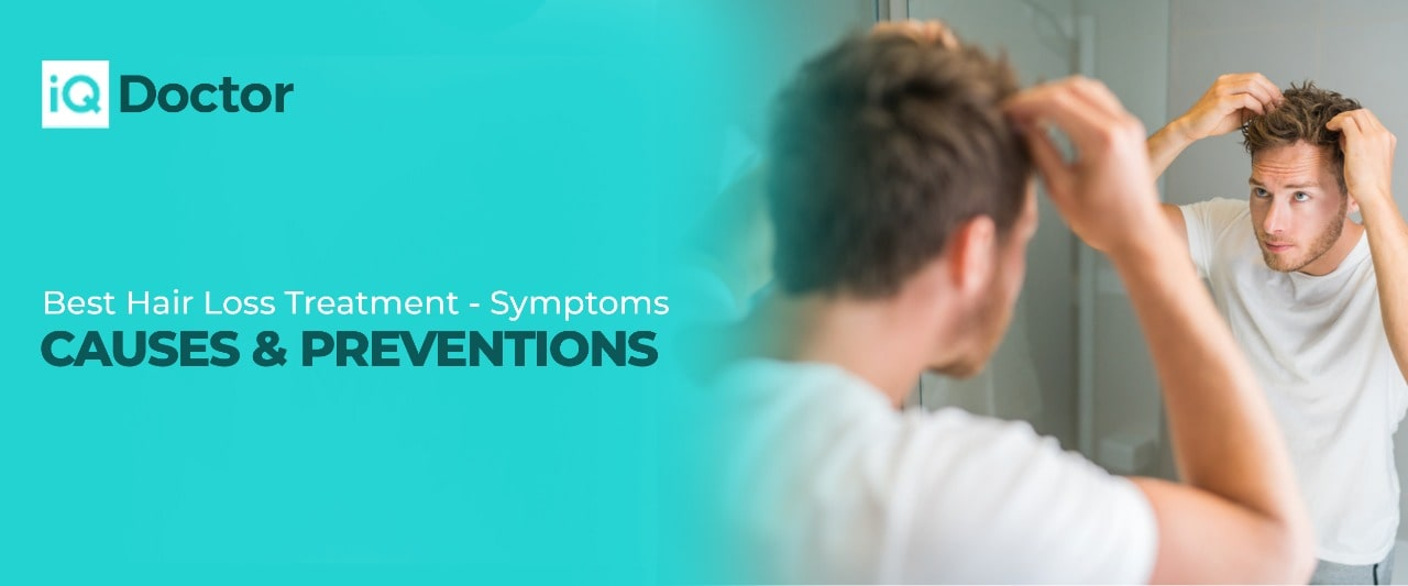 Best Hair Loss Treatment - Symptoms, Causes & Preventions
