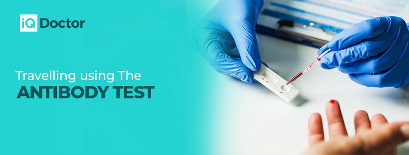 Travelling Using The Antibody Test