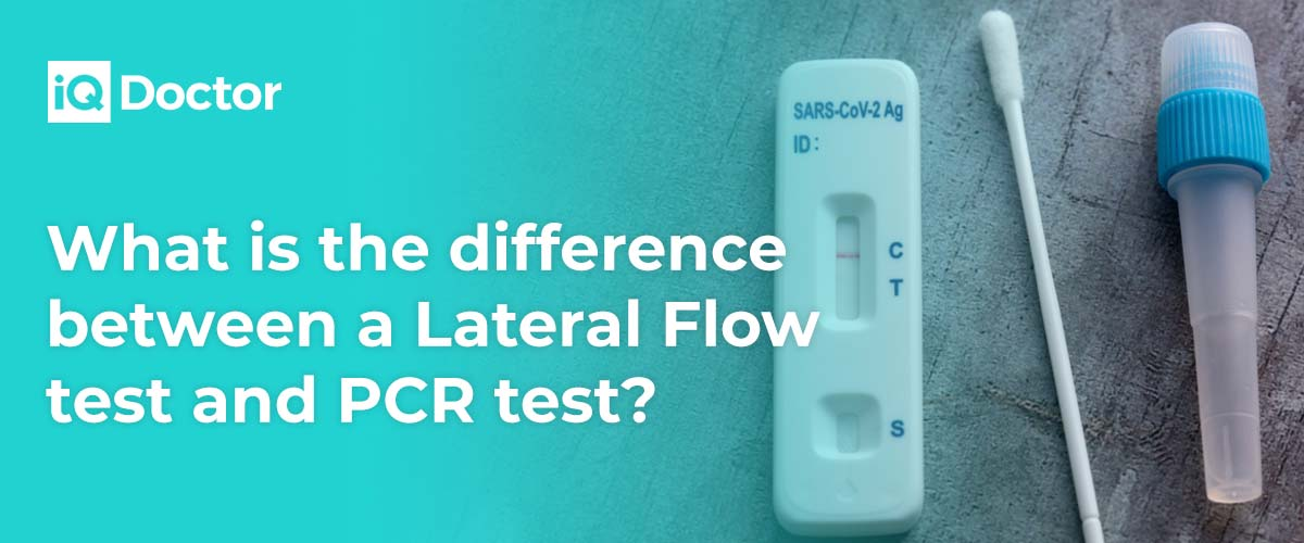 What Is the Difference Between a Lateral Flow Test and a PCR Test?